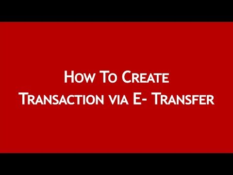 How to Create Transaction through E- Transfer