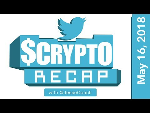 Twitter $Crypto Recap with @Jessecouch - May 16, 2018