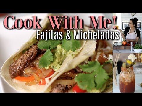Cook With Me! Fajita Tacos & Micheladas! MissLizHeart