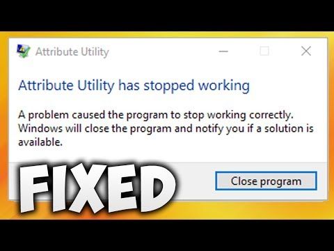 How To Fix Attribute Utility Has Stopped Working Error (Easy Solution)