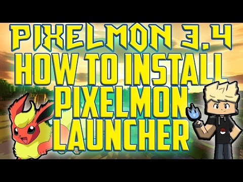 Pixelmon 3.4 Update! How To Install/Use Pixelmon Launcher (How-To Guide)
