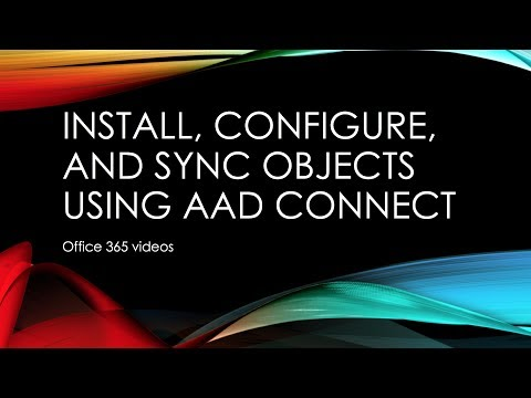 Install, Configure, and Sync objects to O365 with AADConnect
