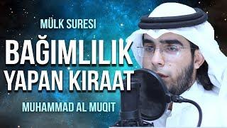Bağımlılık yapan Kıraat! - Muhammad al Muqit محمد المقيط