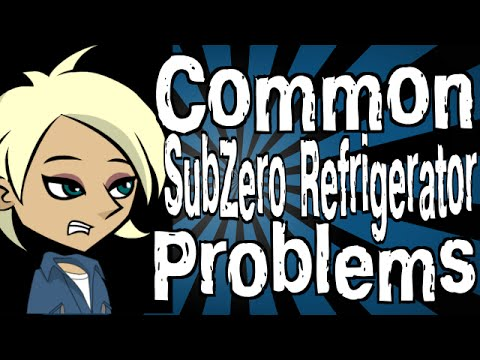 Common Sub Zero Refrigerator Problems