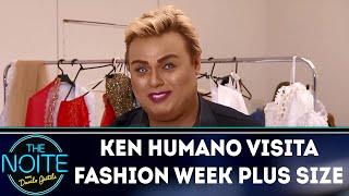 Ken Humano visita Fashion Week Plus Size    The Noite (17/04/18)