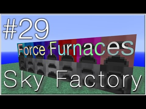 Force Furnaces (Sky Factory #29)