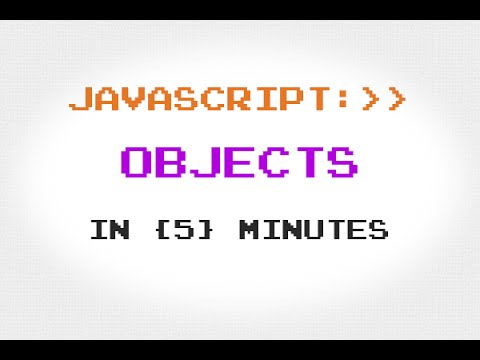 JavaScript Objects in 5 Minutes