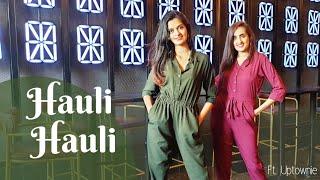 Hauli Hauli | Bollywood Dance | De de pyaar de | Ajay Devgan,Rakul| Neha Kakkar,Garry S|Ft. Uptownie