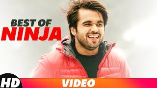 Best Of Ninja | Video Jukebox | Latest Punjabi Songs 2018 | Speed Records