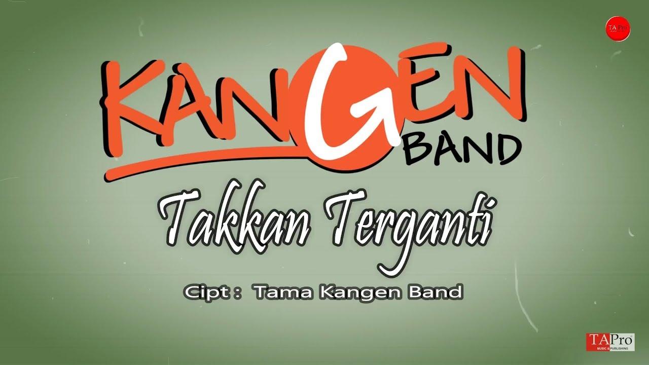 Download Kangen Band - Takkan Terganti [OFFICIAL LYRIC] MP3 Gratis