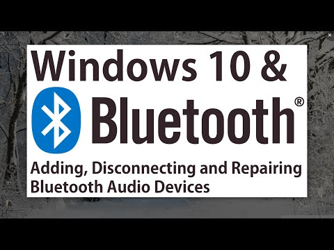 Windows 10 - Bluetooth! Adding, Connecting, Disconnecting & Fixing Bluetooth Audio Devices