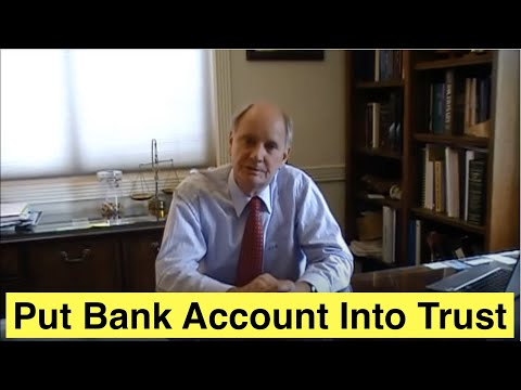 Putting a Bank Account into a Living Revocable Trust