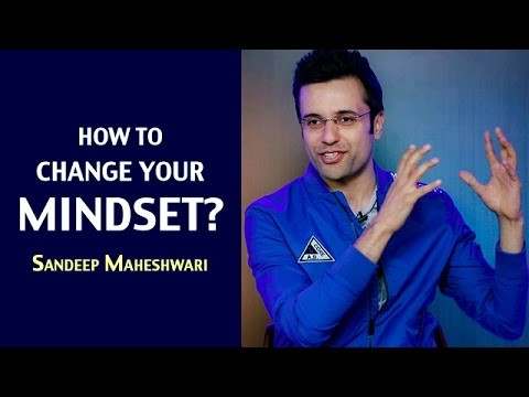 How to change your Mindset? By Sandeep Maheshwari I Hindi