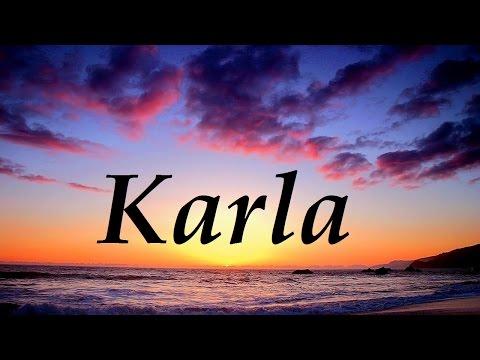 Karla Significado Y Origen Del Nombre Del Nombre De Karla