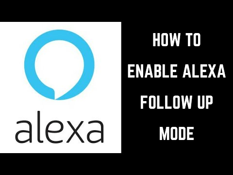 How to Enable Alexa Follow Up Mode
