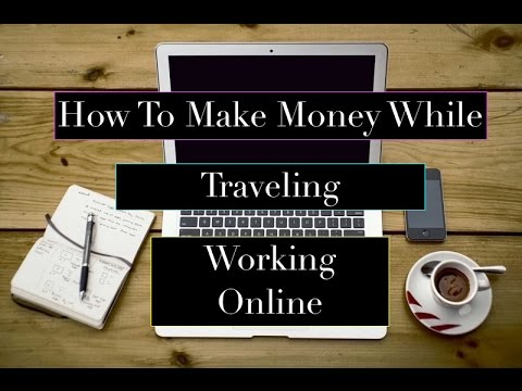 How Can I Afford To Travel..How I Make Money While Traveling..Work From Home..Working Online