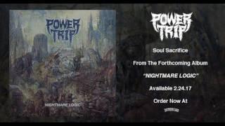 """Power Trip - """"Soul Sacrifice"""""""