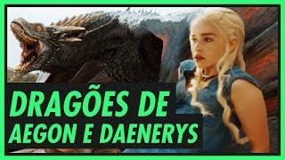 OS DRAGÕES DE DAENERYS E AEGON 🐉   GAME OF THRONES