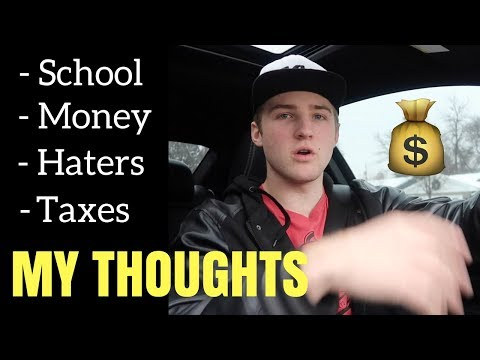 My Thoughts: School, Taxes, Money & Business (17 Year Old Entrepreneur)