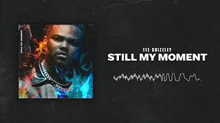 Tee Grizzley - Still My Moment [Official Audio]