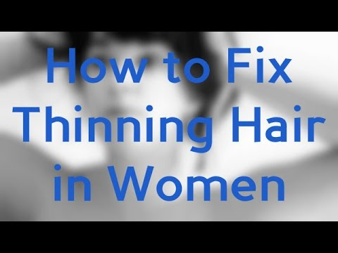How to Fix Thinning Hair in Women