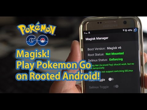 Magisk! - How to Play Pokemon Go on Rooted Android! [0.37.0]