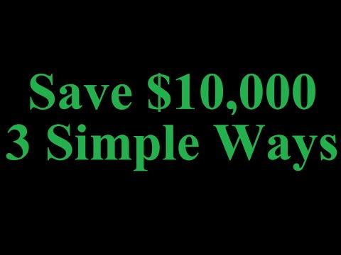 3 Simple Ways To Save $10,000