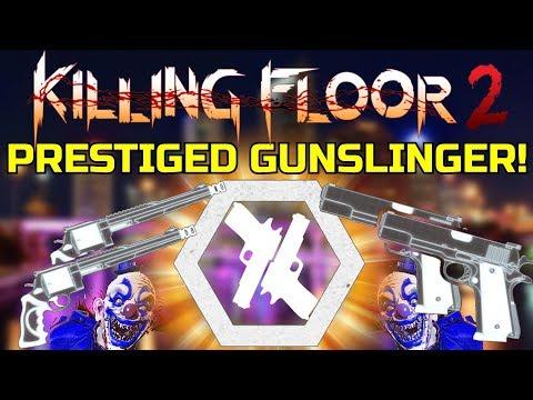 Killing Floor 2   PRESTIGED GUNSLINGER! - With No Reload Canceling! (Down Town Custom Map)