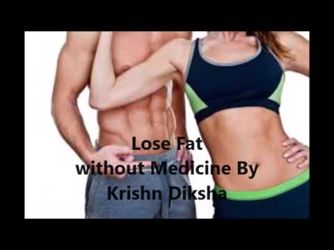 Lose Fat without Medicine By Krishn Diksha