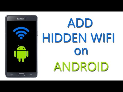 How to Add Hidden WiFi on Android Device