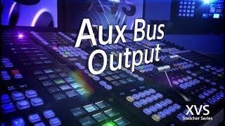 XVS Series Training Video (Aux Bus Output)