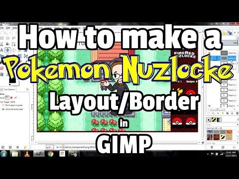 How to Make a Pokemon Nuzlocke Layout/Border in GIMP Tutorial