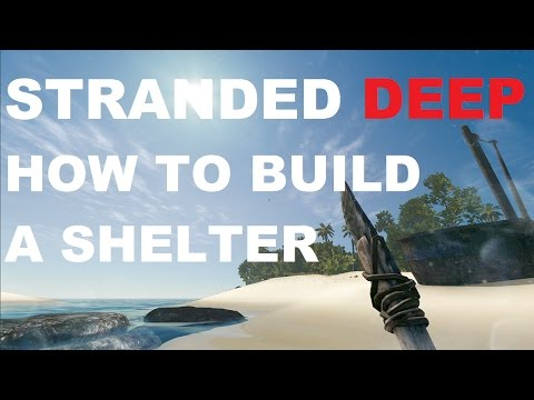 Stranded Deep How to build a Shelter