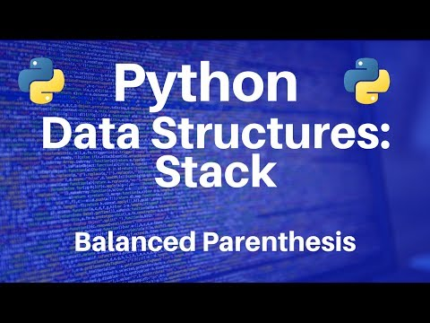 Data Structures in Python: Stack -- Determine if Parenthesis are Balanced