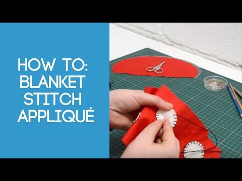 How to: Blanket Stitch Appliqué