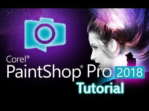 PaintShop Pro 2018 - Tutorial for Beginners [+General Overview]