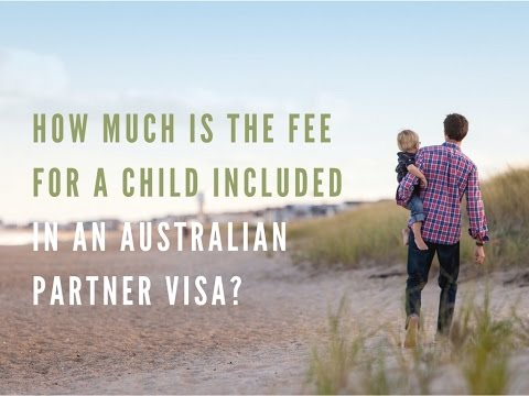 How much is the fee for a child included in an Australian partner visa?