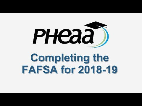 Completing the 2018-19 FAFSA, by PHEAA