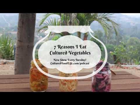 Podcast Episode 23: 7 Reasons I Eat Cultured Vegetables