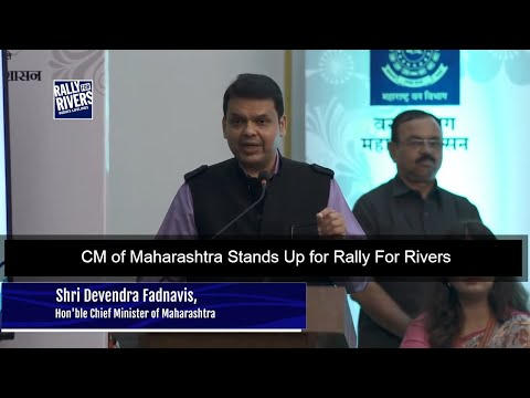 CM of Maharashtra Stands Up for Rally For Rivers