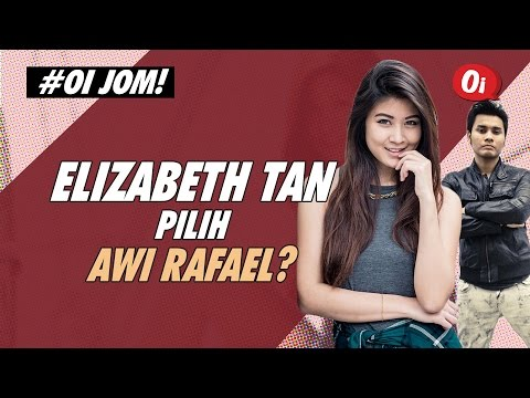 #AJL31 : Elizabeth Tan Pilih Awi Rafael?