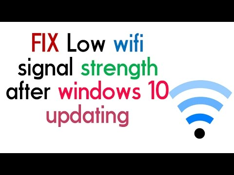 FIX Low wifi signal strength after windows 10 updating.......!