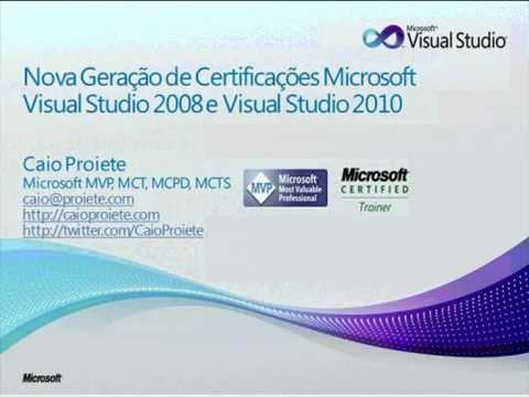 Nova Geração de Certificações Microsoft para Visual Studio 2008 e Visual Studio 2010