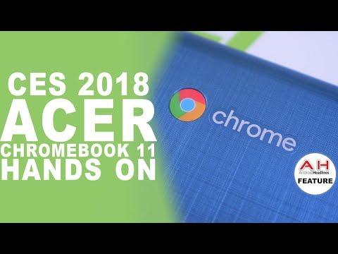 CES 2018 Acer Chromebook 11 Hands On