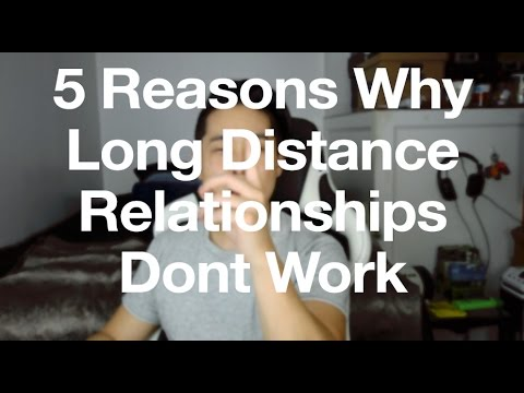 5 Reasons Why Long Distance Doesn't Work | Fail