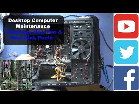 Desktop Computer Maintenance | Cleaning, New Fan & Heat Sink Paste