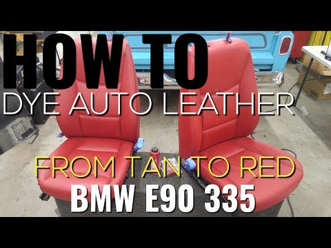 HOW TO AUTOMOTIVE LEATHER DYE INSTRUCTIONAL VIDEO EXTENDED VERSION FROM TAN TO RED BMW E90