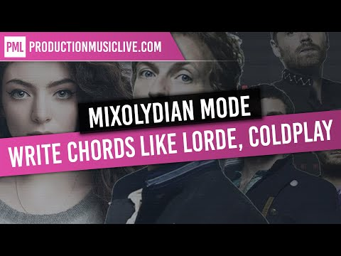 How To Write Chords Like Lorde, Coldplay, The Verge / The Mixolydian mode