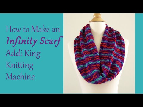 How to Make an Infinity Scarf - Addi King Knitting Machine / Yay For Yarn