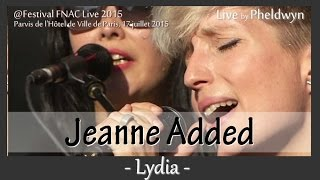 Jeanne Added - Lydia @FNAC Live, Paris - 17 juil. 2015